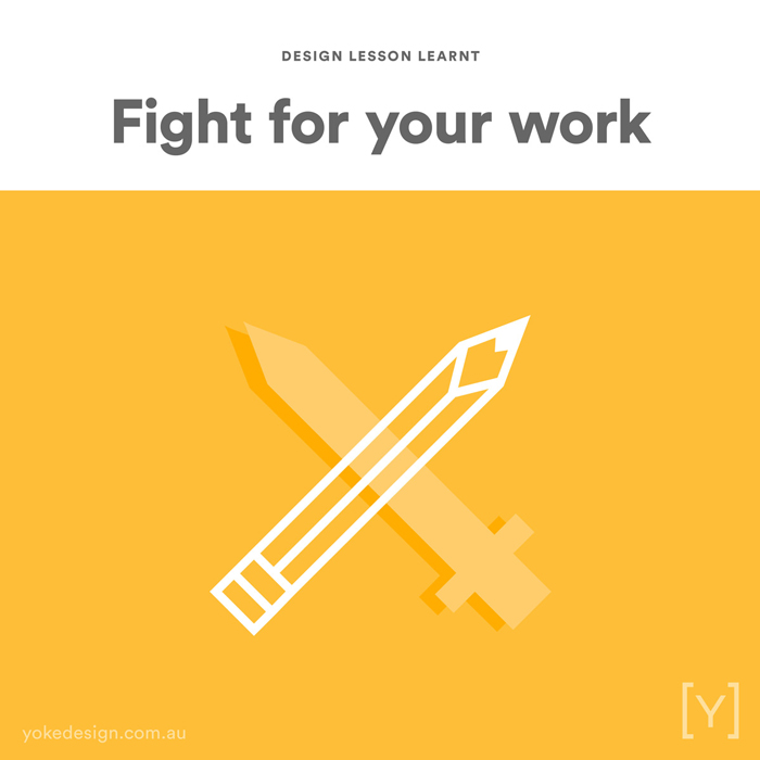 1. Lesson Learnt - Fight for Your Work