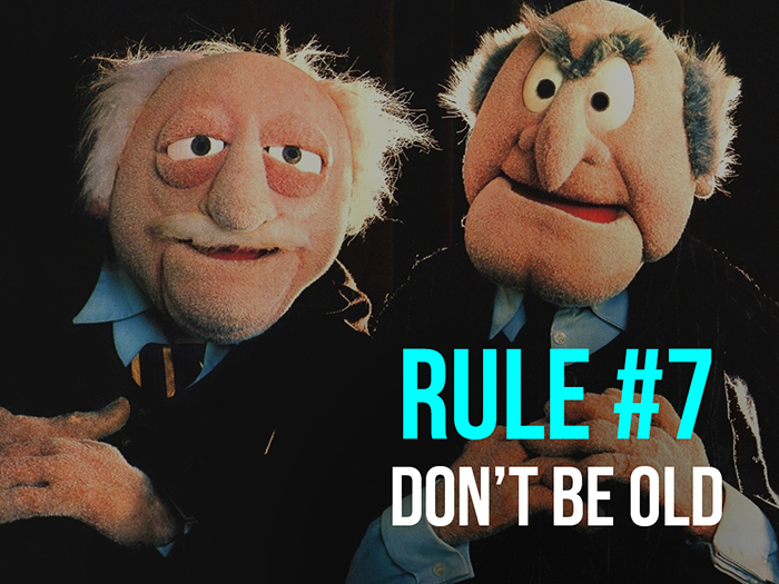 Rule 7 - Don't Be Old - Social Media Rules by Yoke Melbourne