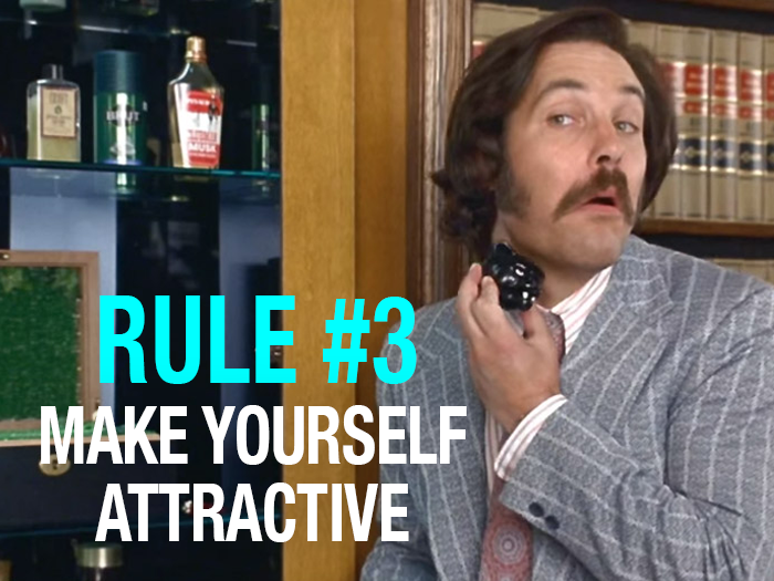 Rule 3 - Make yourself attractive