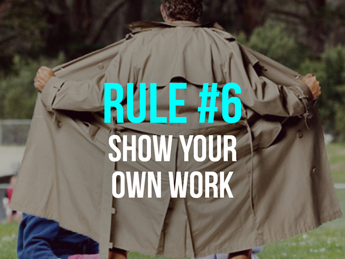 Rule 6 - Show Your Own Work - Social Media Rules by Yoke Melbourne