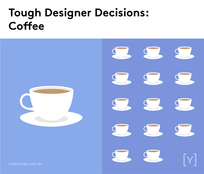 9 Tough Decisions Designers Face Every Day - Coffee