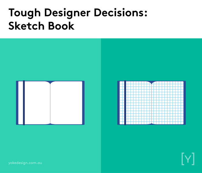 9 Tough Decisions Designers Face Every Day - Sketch Book