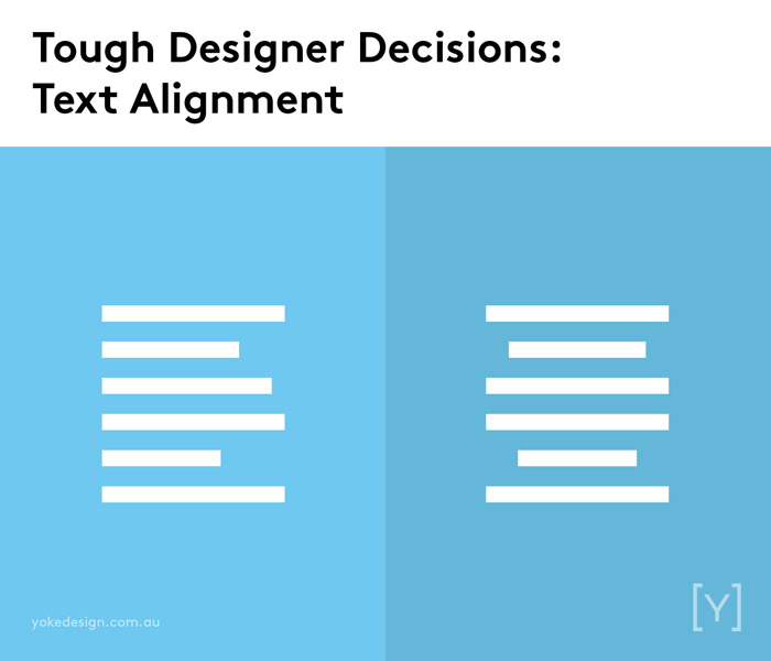 9 Tough Decisions Designers Face Every Day - Text Alignment