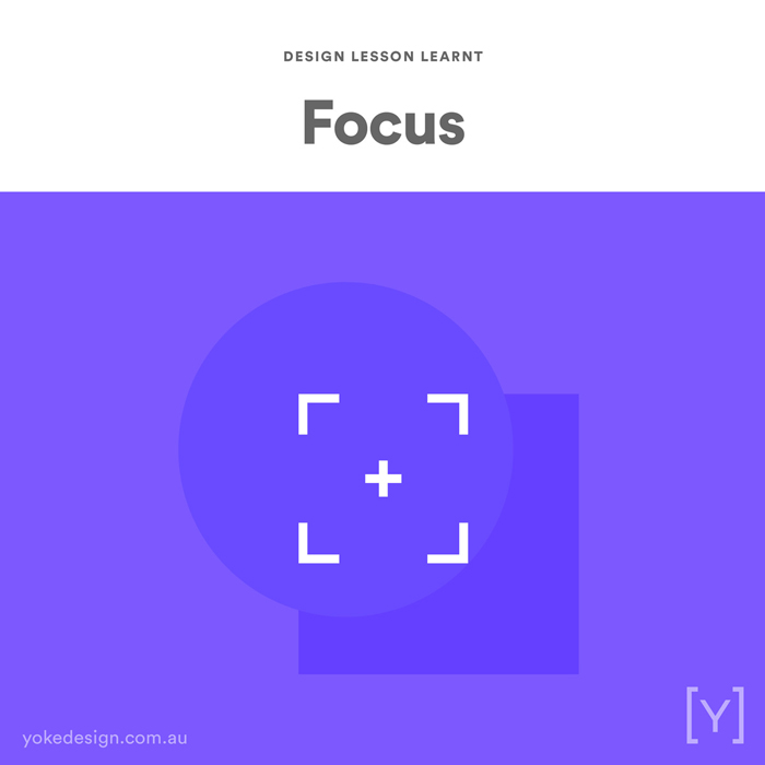 5. Design Lesson Learnt - Focus